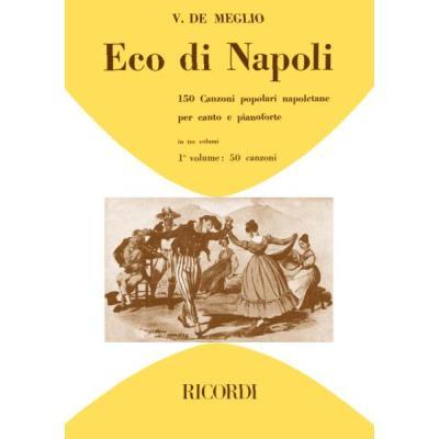 Partitions classique RICORDI ECO DI NAPOLI 150 CANZONI POPOLARI NAPOLETANE VOL 1 - CHANT ET PIANO Voix solo, piano