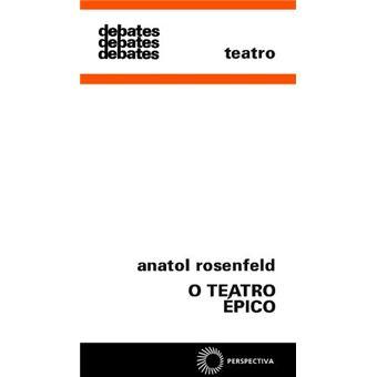 Teatro epico - ROSENFELD, ANATOL - Compra Livros na Fnac.pt