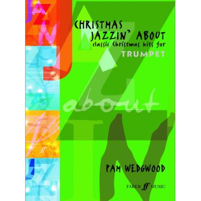 Partitions jazz&blues FABER MUSIC WEDGWOOD PAM - CHRISTMAS JAZZIN´ ABOUT - TRUMPET AND PIANO Trompette