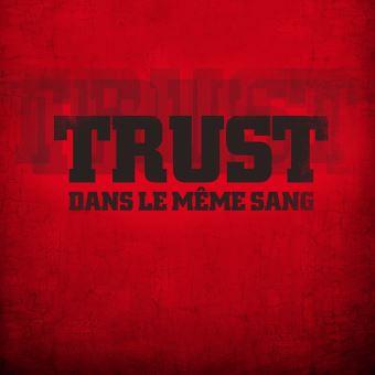 Dans le même sang Digipack : CD album en Trust : tous les disques à la Fnac