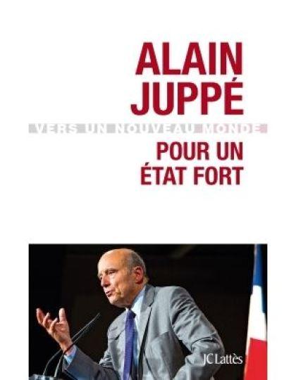 Alain Juppé - Pour un état fort (2016)