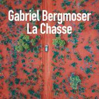 La chasse : Gabriel Bergmoser