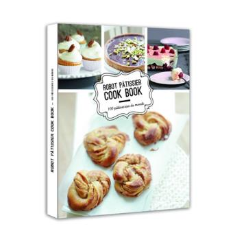 robot patissier cook book 100 patisseries du monde