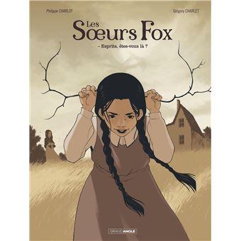 Les soeurs FoxLes Soeurs Fox - volume 1 - Esprits, êtes-vous là ?