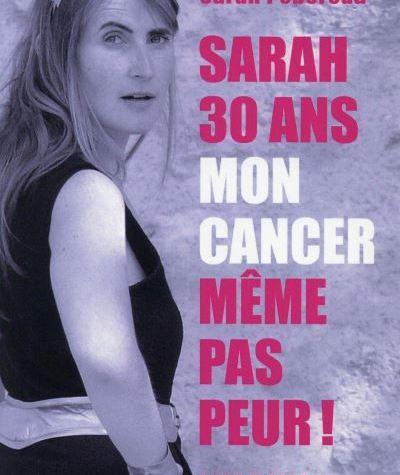 Sarah 30 ans mon cancer