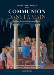 Bref examen critique de la Communion dans la main - broché - Jean-Pierre Maugendre, Grégoire de Guillebon - Achat Livre | fnac