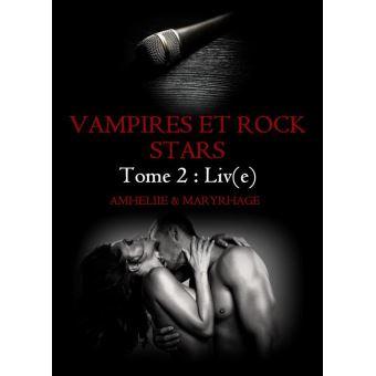 Vampires et Rock Stars, Tome 2 : Liv(e)