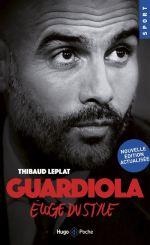 Guardiola – Eloge du style (actualisé) [CRITIQUE]