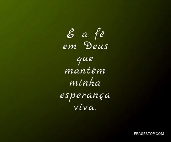 Mantem a fe que Deus viva