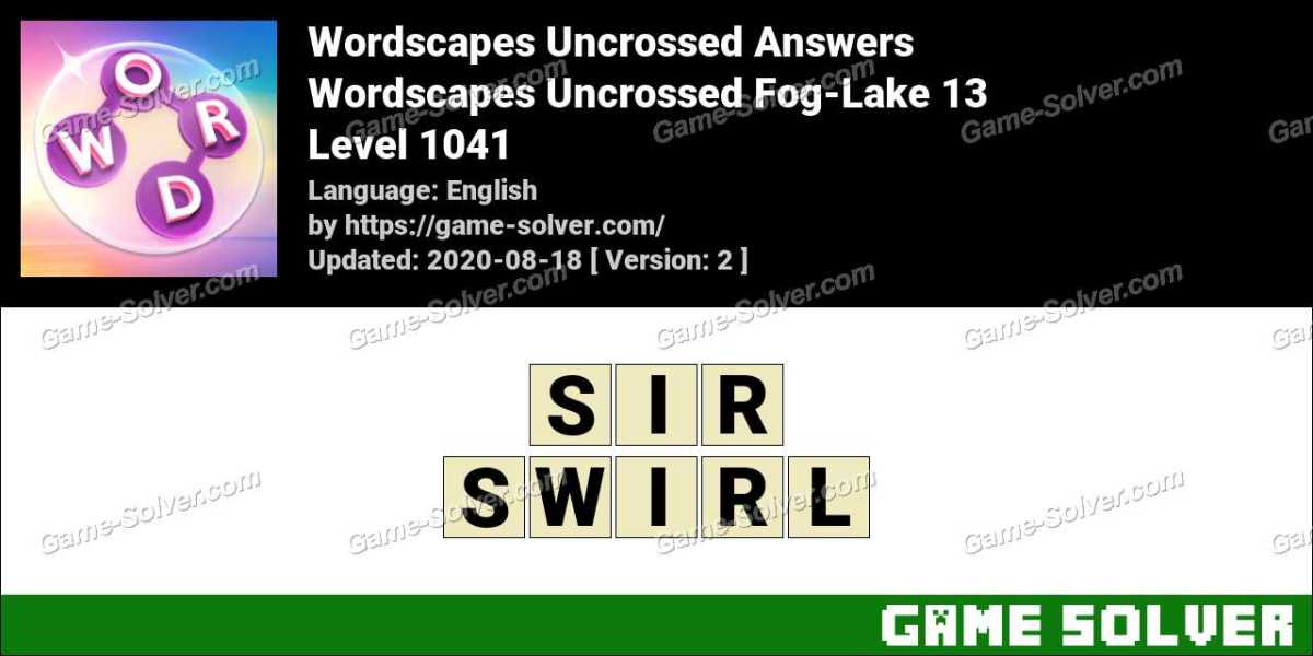 Wordscapes Uncrossed Fog-Lake 13 Answers