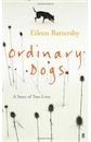 Eileen Battersby, Ordinary Dogs