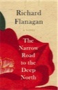 Richard Flanagan, The Narrow Road to the Deep North
