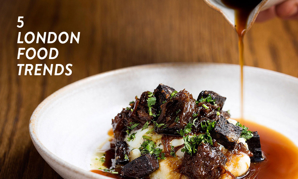 Best London Food Trends Of 2015 Highsnobiety