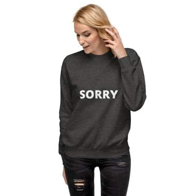 Sorry Unisex Fleece Pullover Sweatshirt