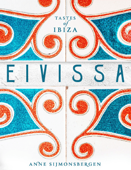 Eivissa The Ibiza Cookbook Recipes From Watermelon