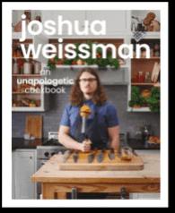 Joshua Weissman: An Unapologetic Cookbook by Joshua Weissman