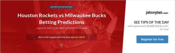 Houston Rockets vs Milwaukee Bucks Betting Predictions ...