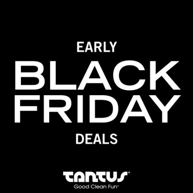 Tantus Early Black Friday Deals