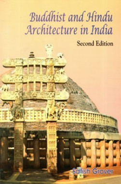 Download Buddhist And Hindu Architecture In India By Satish Grover PDF Online