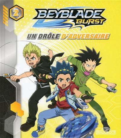 Beyblade burst. Volume 2, Un drôle d'adversaire