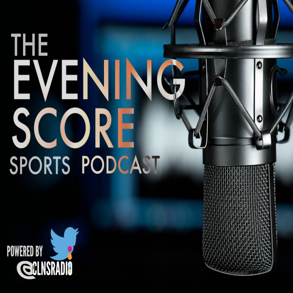 The Evening Score Sports Podcast
