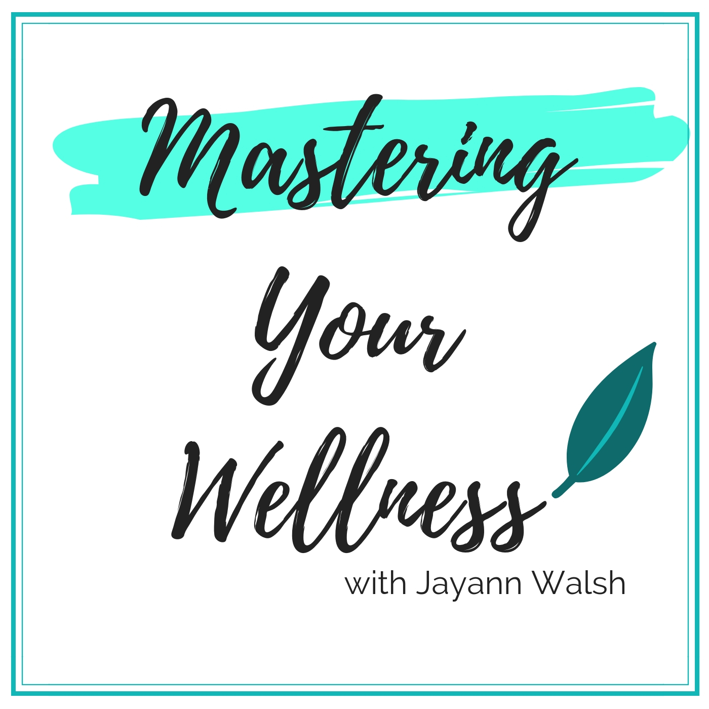 Image result for mastering your wellness podcast