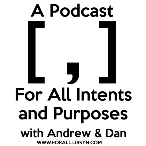 A Podcast [ , ] For All Intents and Purposes