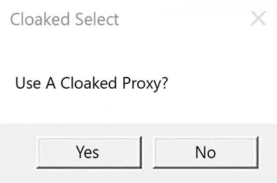 use a cloaked proxy prompt