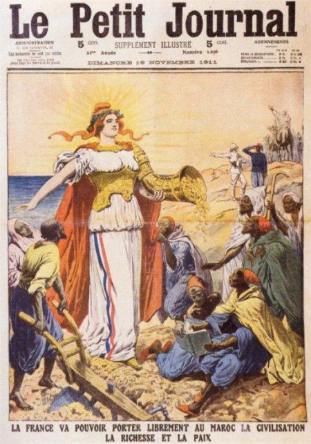 Légende de ce dessin de 1911: «La France va pouvoir porter librement au Maroc la civilisation, la richesse et la paix.»!