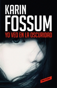megustaleer - Yo veo en la oscuridad - Karin Fossum