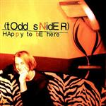 Todd Snider - Happy To Be Here - MP3 Download