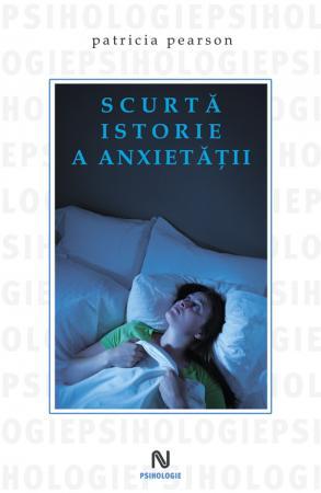 Scurta istorie a anxietatii