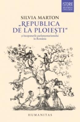 REPUBLICA DE LA PLOIESTI SI INCEPUTURILE PARLAMENTARISMULUI