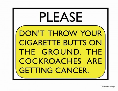 Funny Sign - Please Don't Throw Cigarette Butts