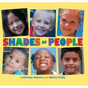 Shades of People by Shelley Rotner and Sheila M. Kelly