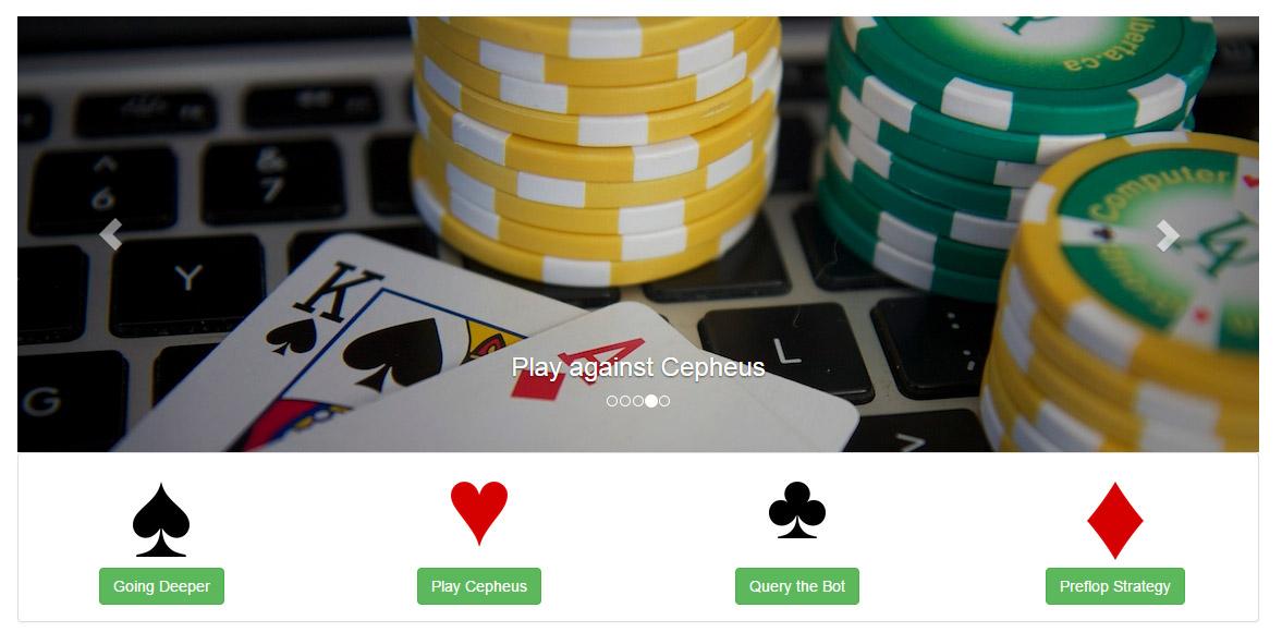 Cepheus, a tökéletes pókerjátékos minden titkát feltárja az Albertai Egyetem oldalán. A képre kattintva meg is mérkőzhetünk vele, de a legjobb, ha tanulunk tőle