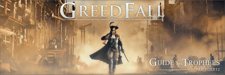 [GUIDE] : GreedFall: What are all the Part one trophies?