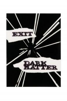 Exit/Dark Matter