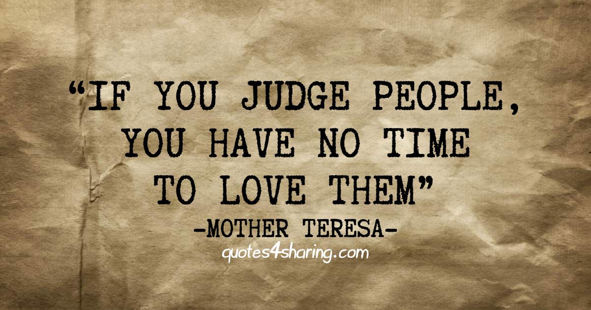 Image result for mother teresa if you judge