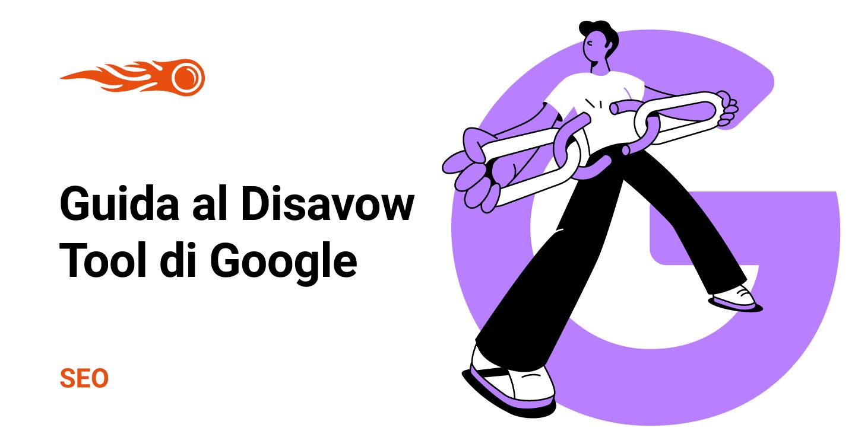 Guida al Disavow Tool di Google