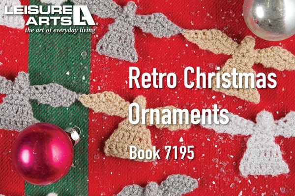 Retro Christmas Ornaments - 15 Beautiful Thread Angels and Many More