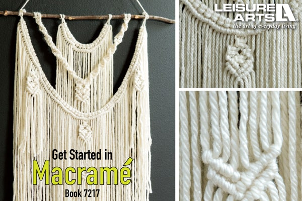 Get Started In Macrame - 11 Stylish Wall Hangings & Other Projects for Beginners