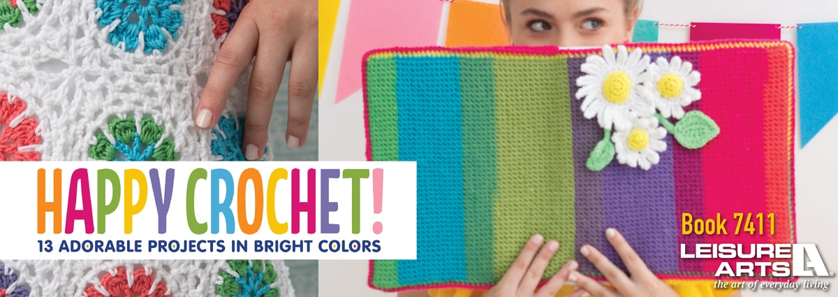 Happy Crochet! - 13 Adorable Projects in Bright Colors