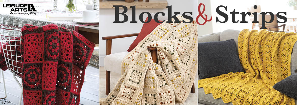 Blocks & Strips - 7 Cozy Projects Using Easy Granny Squares & Strips