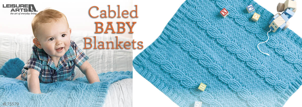 L75579 CableBabyBlankets 1200x425 Super easy Crochet Baby Blanket for New Arrival