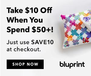 Take $10 Off When You Spend $50+ On Supplies with code SAVE10 at shop.mybluprint.com 2/19-2/20/19.