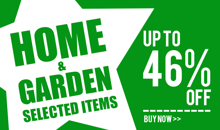 Home & garden Selected items up to 46% Off!