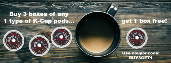 Buy 3 boxes of K-Cup®  pods, get 1 free!