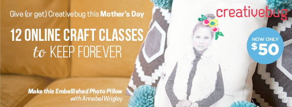Give or Get Creativebug this Mothers Day