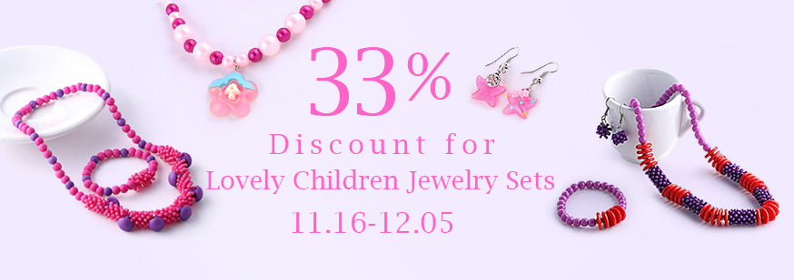33% discount for lovely children jewelry sets from 11.16.2015 to 12.05.2015